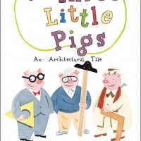 The Three Little Pigs – An Architectural Tale