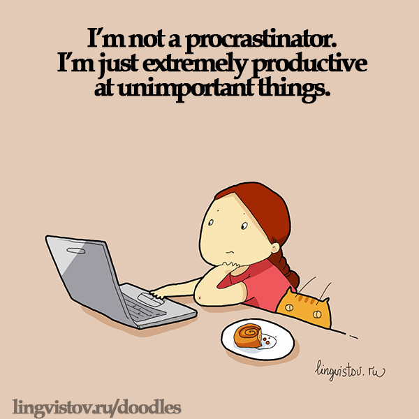 I'm not a procrastinator. I'm just extremely productive at unimportant things. Doodles on Coffee Sleeping Working Life instagram pinterest twitter facebook architecture architect