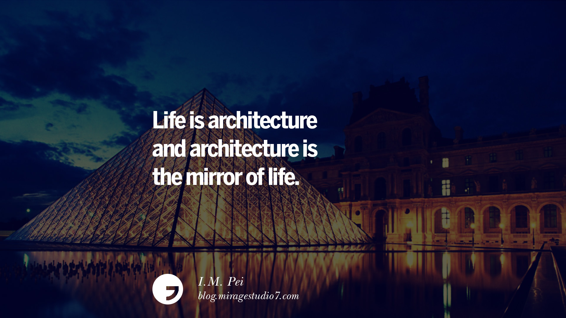 Life Is Architecture And The Mirror Of