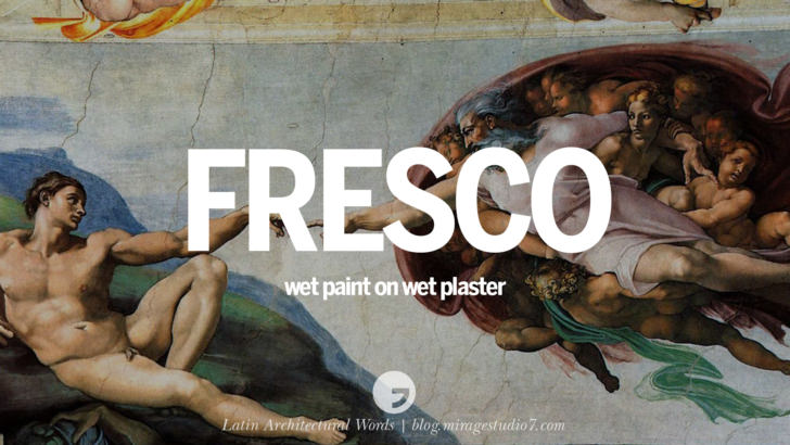 Fresco wet paint on wet plaster. Fresco was a technique where paint was applied to wet plaster. This technique was very durable when done properly and was widely used during the Renaissance. Beautiful Latin and Ancient Greek Architecture Words instagram facebook twitter pinterest