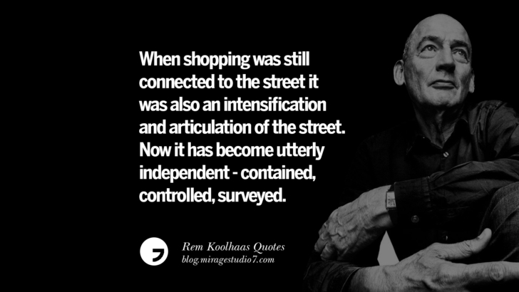 When shopping was still connected to the street it was also an intensification and articulation of the street. Now it has become utterly independent - contained, controlled, surveyed.