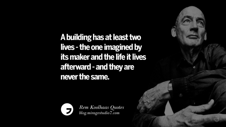 A building has at least two lives - the one imagined by its maker and the life it lives afterward - and they are never the same.